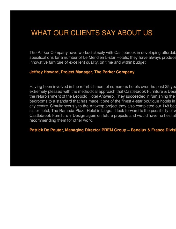 WHAT OUR CLIENTS SAY ABOUT USThe Parker Company have worked closely with Castlebrook in developing affordable designspecif...