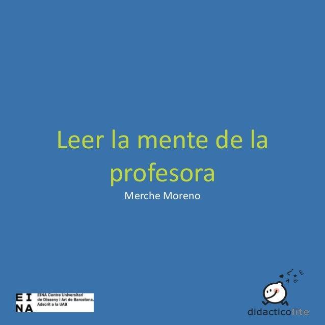 Leer la mente de la profesora Merche Moreno