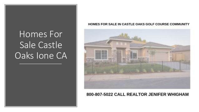 Homes For Sale Castle Oaks Ione CA