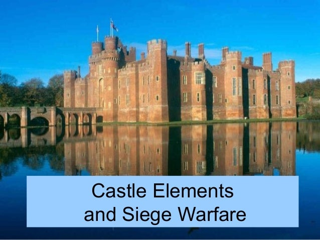 Castle Elements and Siege Warfare