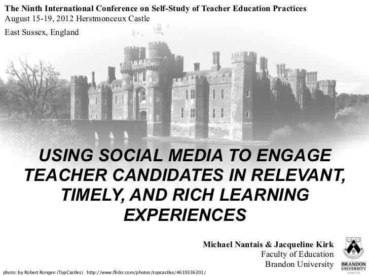 The Ninth International Conference on Self-Study of Teacher Education PracticesAugust 15-19, 2012 Herstmonceux CastleEast ...