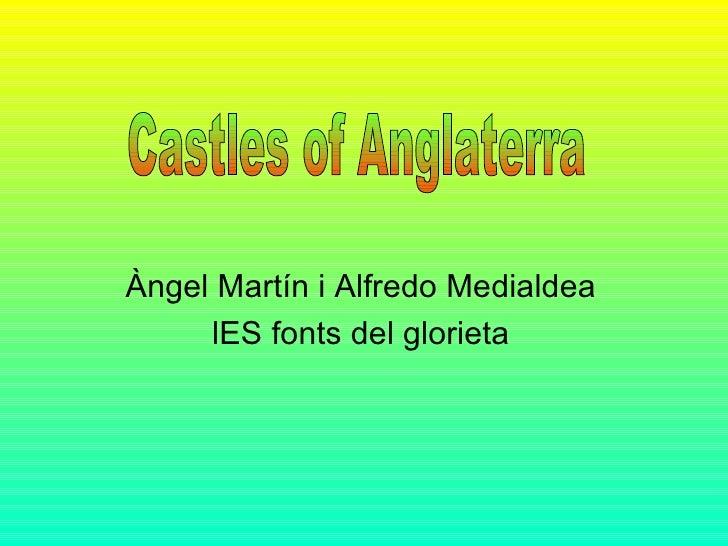 Àngel Martín i Alfredo Medialdea lES fonts del glorieta Castles of Anglaterra