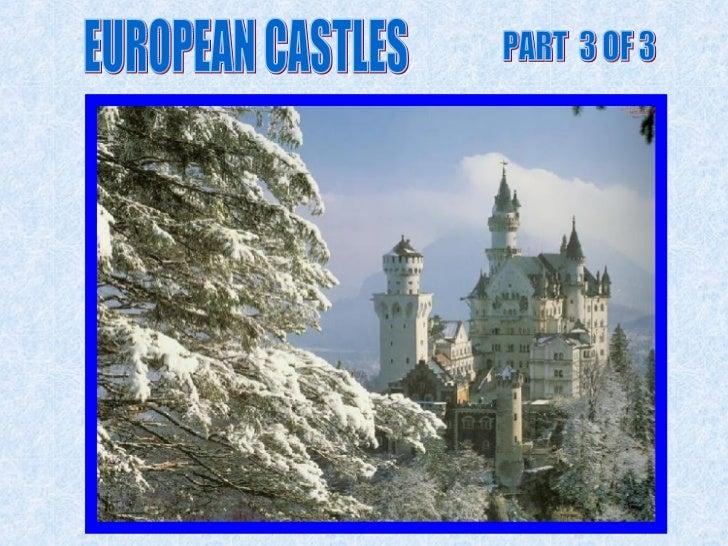 EUROPEAN CASTLES PART  3 OF 3