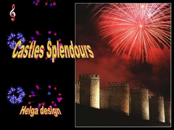 Helga design Castles Splendours