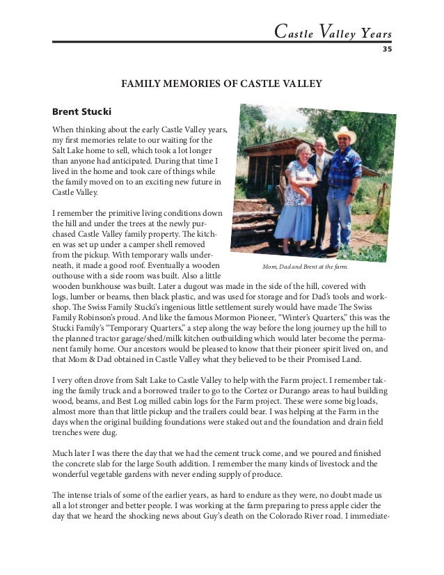 35 Castle Valley years FAMILY MEMORIES OF CASTLE VALLEY Brent Stucki When thinking about the early Castle Valley years, my...