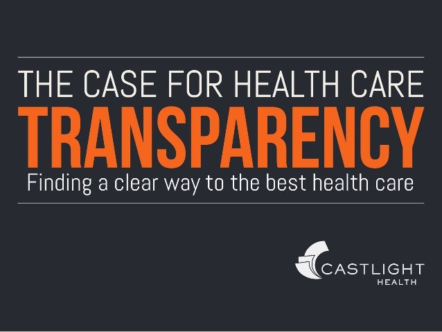 health care transparency Commitment to health care transparency pruitthealth supports building a transparent value-driven health care system to improve quality of care and reduce unnecessary spending.