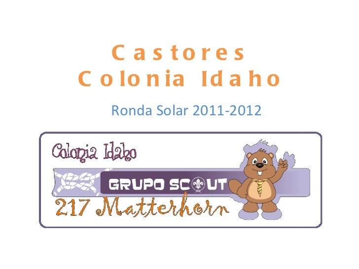 C a s to re sC o lo n ia Id a h o   Ronda Solar 2011-2012