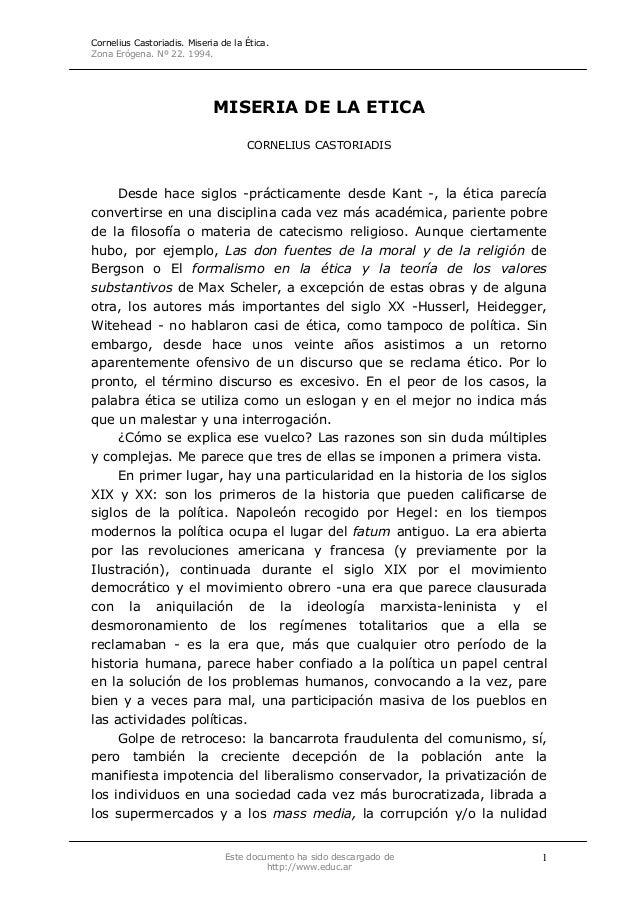Cornelius Castoriadis. Miseria de la Ética. Zona Erógena. Nº 22. 1994. Este documento ha sido descargado de http://www.edu...