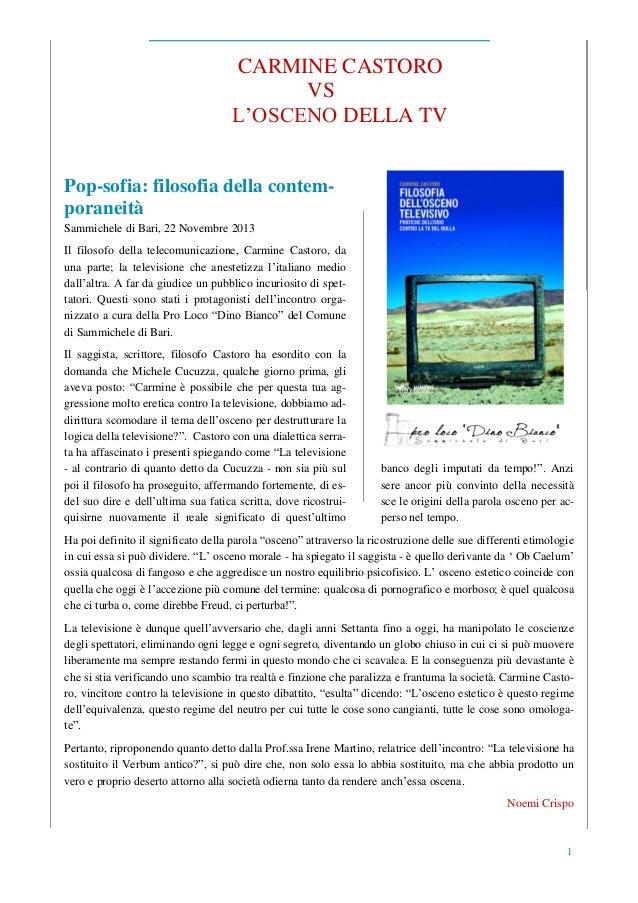 CARMINE CASTORO VS L'OSCENO DELLA TV Pop-sofia: filosofia della contemporaneità Sammichele di Bari, 22 Novembre 2013 Il fi...