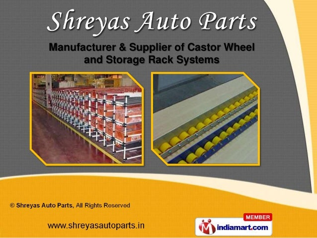 Manufacturer & Supplier of Castor Wheel      and Storage Rack Systems