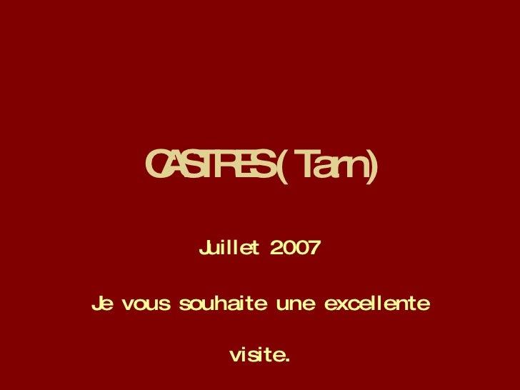CASTRES ( Tarn) Juillet 2007 Je vous souhaite une excellente visite. Diaporama automatique avec musique.
