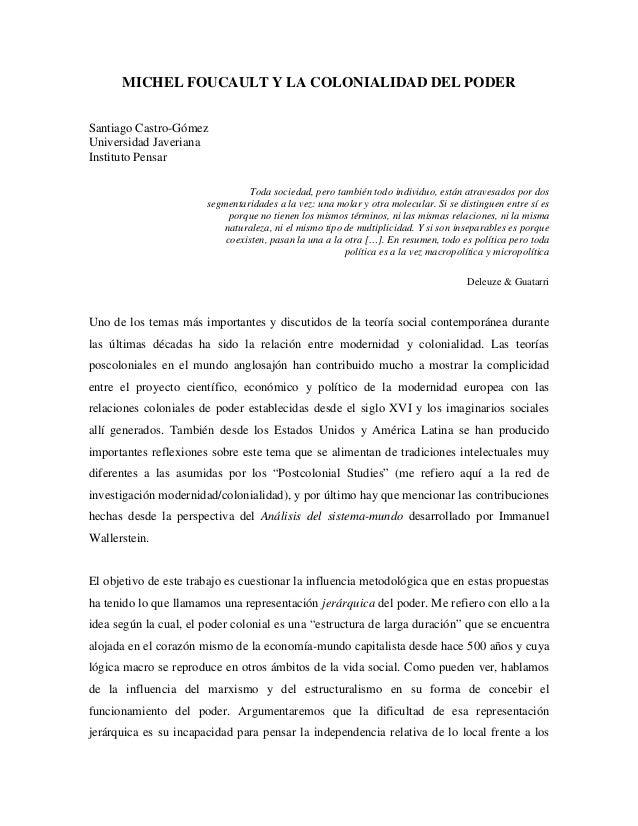 MICHEL FOUCAULT Y LA COLONIALIDAD DEL PODER Santiago Castro-Gómez Universidad Javeriana Instituto Pensar Toda sociedad, pe...