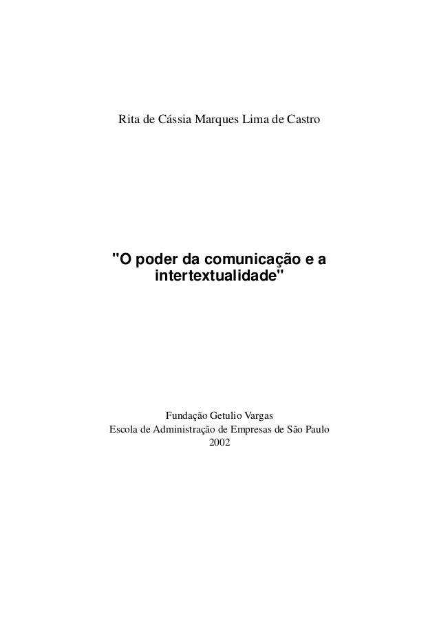 """Rita de Cássia Marques Lima de Castro """"O poder da comunicação e a intertextualidade"""" Fundação Getulio Vargas Escola de Adm..."""