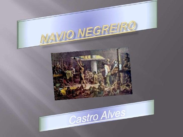 Navio Negreiro<br />Castro Alves<br />