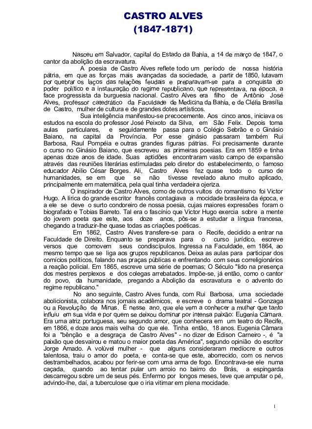 CASTRO ALVES (1847-1871) Nasceu em Salvador, capital do Estado da Bahia, a 14 de março de 1847, o cantor da abolição da es...