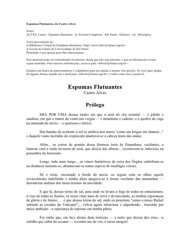 Espumas Flutuantes, de Castro AlvesFonte:ALVES, Castro. Espumas flutuantes. in Poesias Completas. São Paulo : Ediouro, s.d...