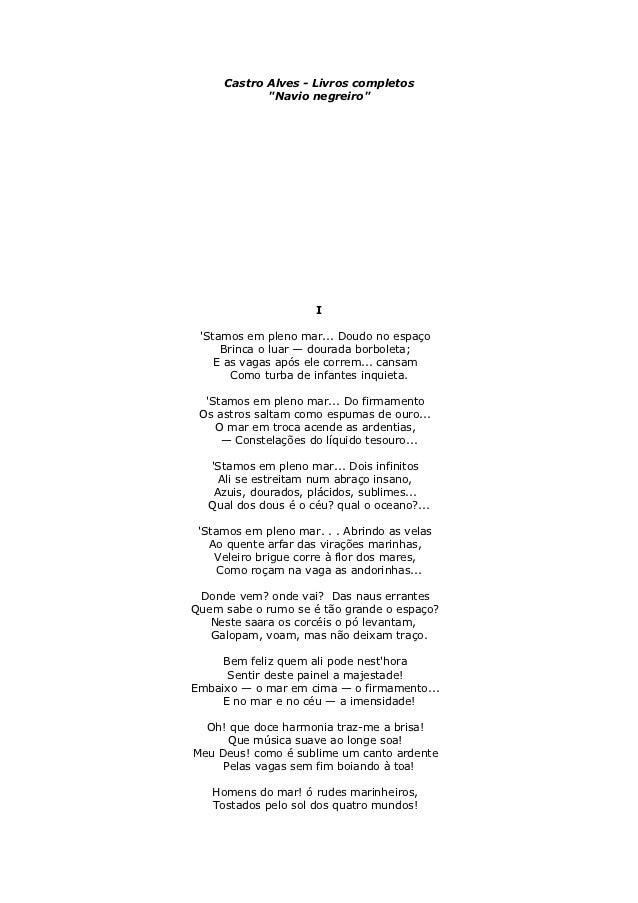 """Castro Alves - Livros completos            """"Navio negreiro""""                      I Stamos em pleno mar... Doudo no espaço ..."""