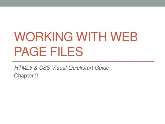 WORKING WITH WEBPAGE FILESHTML5 & CSS Visual Quickstart GuideChapter 2