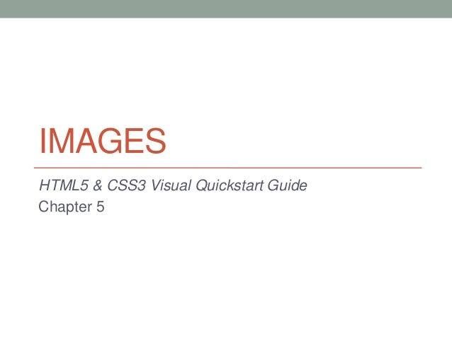 IMAGESHTML5 & CSS3 Visual Quickstart GuideChapter 5
