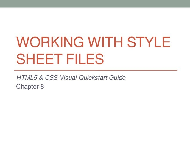 WORKING WITH STYLESHEET FILESHTML5 & CSS Visual Quickstart GuideChapter 8