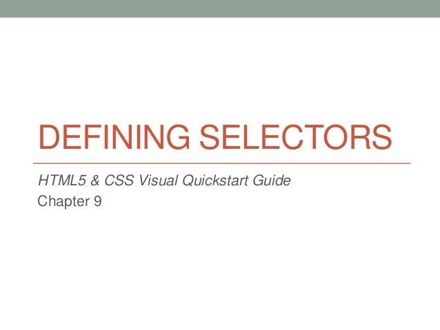 DEFINING SELECTORSHTML5 & CSS Visual Quickstart GuideChapter 9