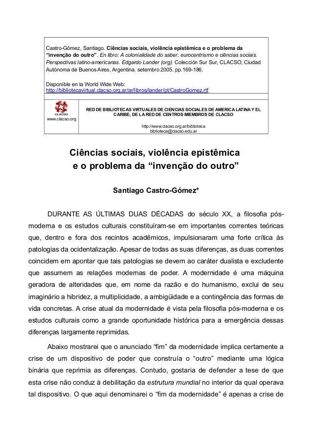 """Castro-Gómez, Santiago. Ciências sociais, violência epistêmica e o problema da """"invenção do outro"""". En libro: A colonialid..."""