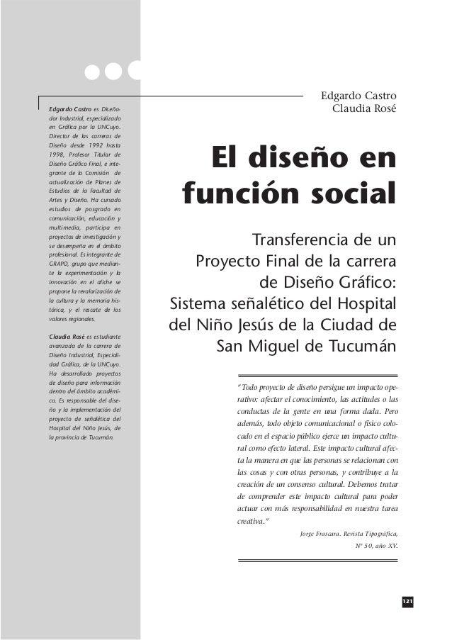 121 El diseño en función social Transferencia de un Proyecto Final de la carrera de Diseño Gráfico: Sistema señalético del...