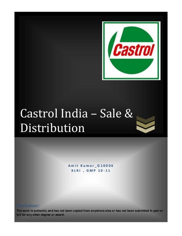 Castrol India – Sale &  Distribution                                   Amit Kumar_G10006                                  ...