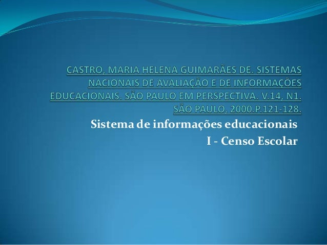 Sistema de informações educacionaisI - Censo Escolar