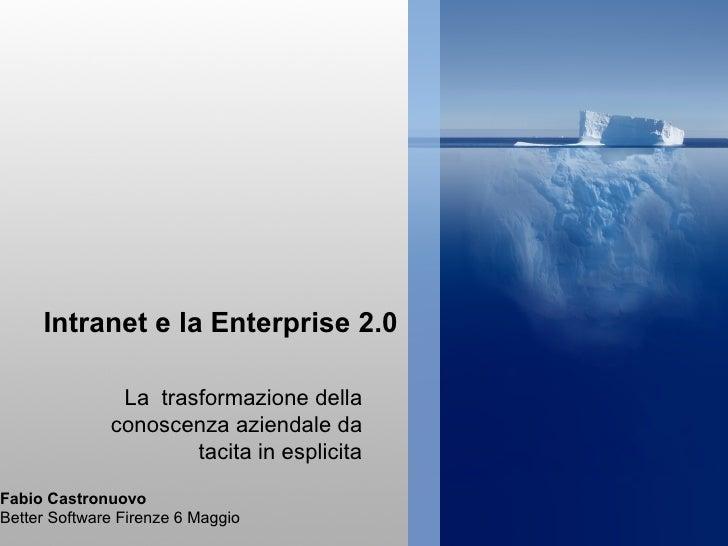 Intranet e la Enterprise 2.0                 La trasformazione della               conoscenza aziendale da                ...