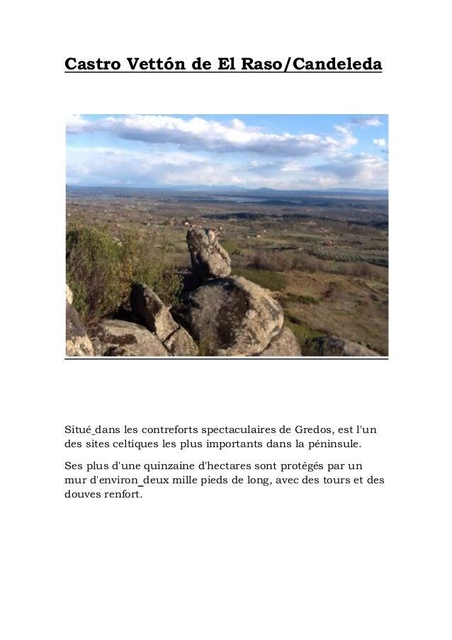 Castro Vettón de El Raso/Candeleda  Situé dans les contreforts spectaculaires de Gredos, est l'un des sites celtiques les ...