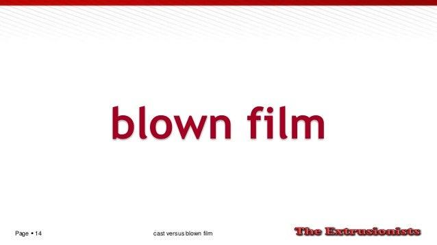 Page  14 blown film cast versus blown film