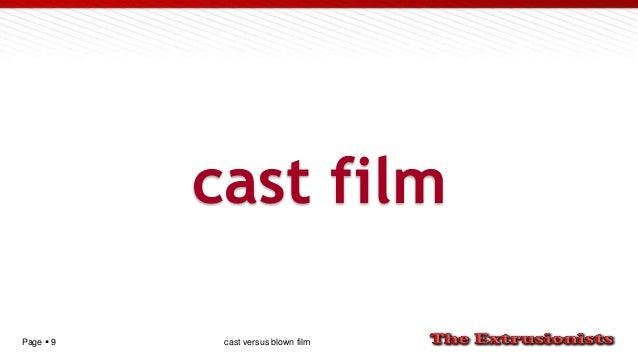 Page  9 cast film cast versus blown film
