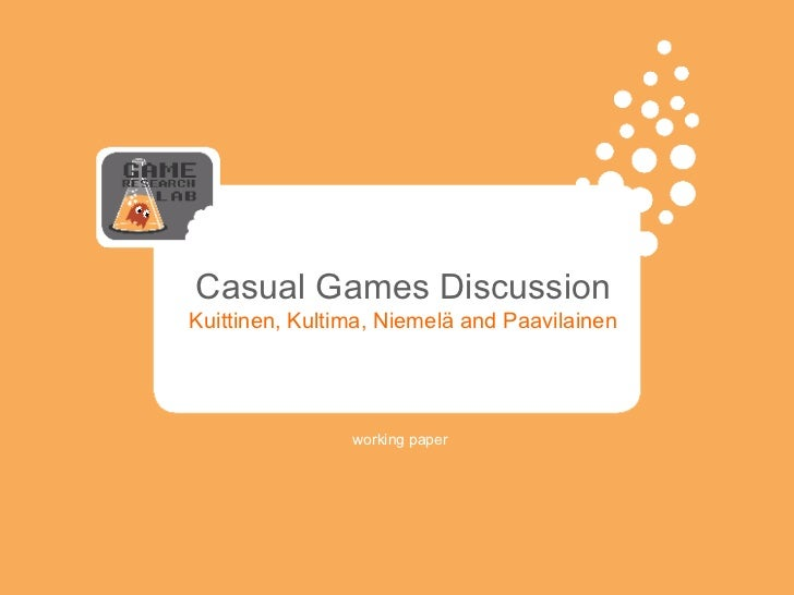Casual Games Discussion Kuittinen, Kultima, Niemelä and Paavilainen working paper