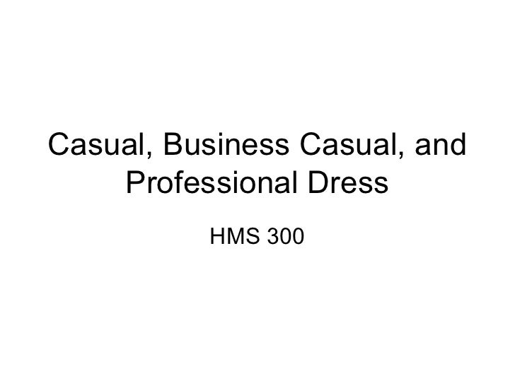 Casual, Business Casual, and    Professional Dress          HMS 300