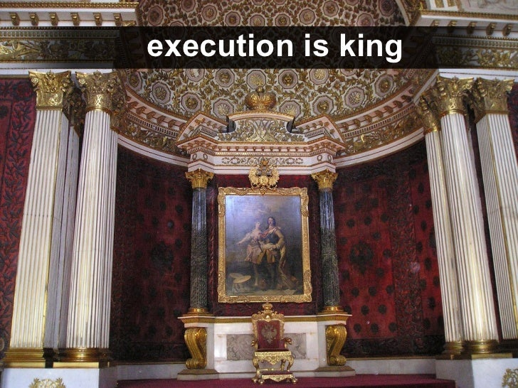 execution is king