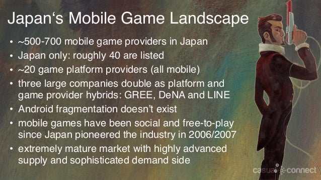 Japan's Mobile Game Landscape • ~500-700 mobile game providers in Japan • Japan only: roughly 40 are listed • ~20 game pla...