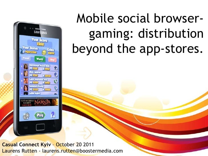 Mobile social browser-                             gaming: distribution                           beyond the app-stores.Ca...