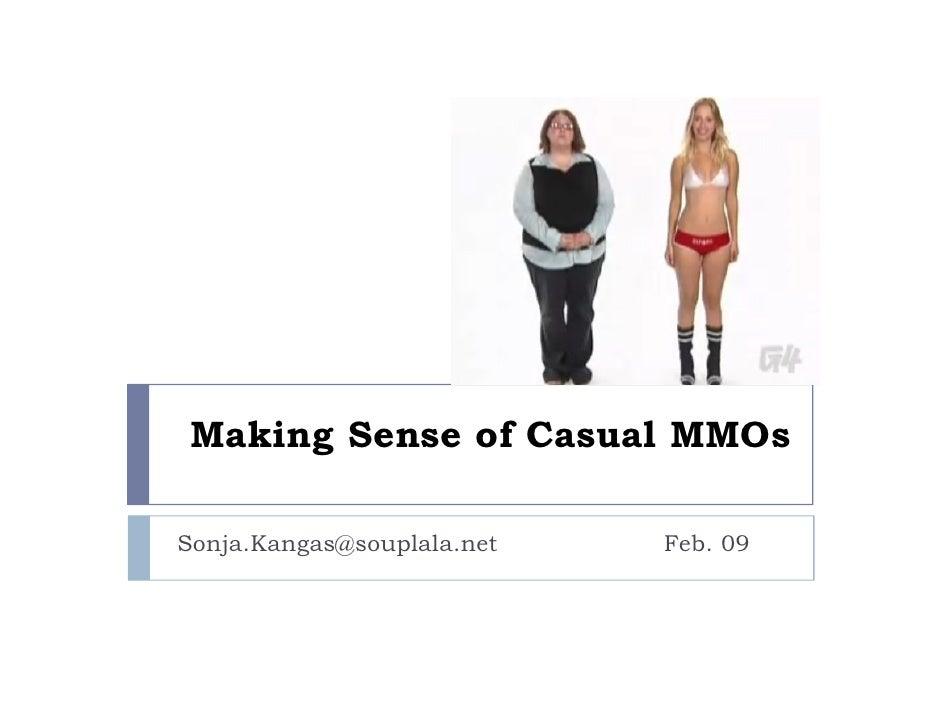 Making Sense of Casual MMOs  Sonja.Kangas@souplala.net   Feb. 09