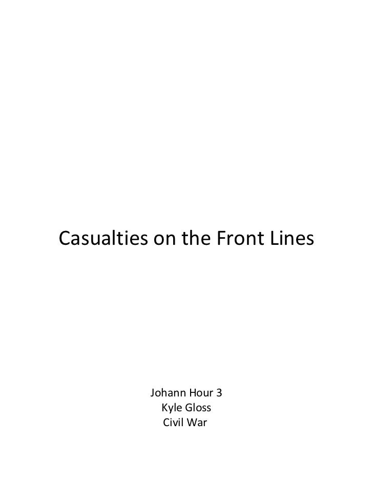Casualties on the Front Lines               Johann Hour 3             Kyle Gloss             Civil War
