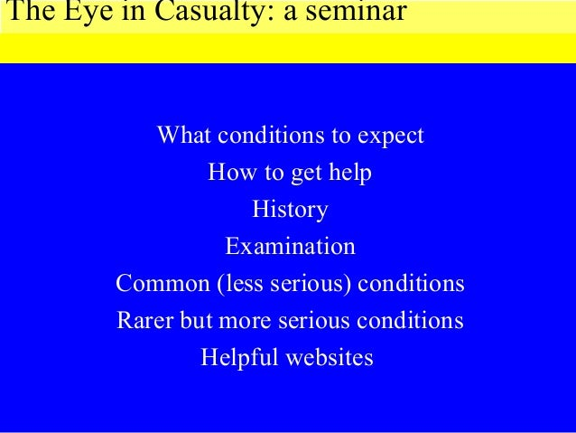 What conditions to expect How to get help History Examination Common (less serious) conditions Rarer but more serious cond...