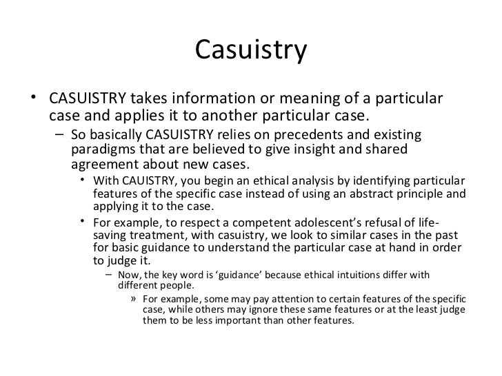 PHI 204 - Ethical Issues in Health Care: Casuistry ...