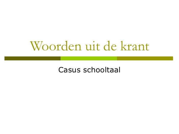 Woorden uit de krant Casus schooltaal