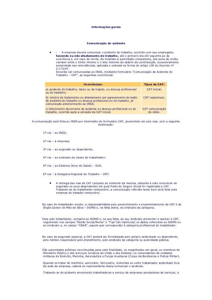 Informações gerais<br />Comunicação do acidente <br />· A empresa deverá comunicar o acidente do trabalho, ocorrido co...