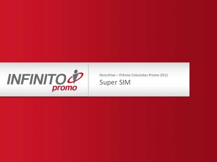 Descritivo – Prêmio Colunistas Promo 2011 Super SIM