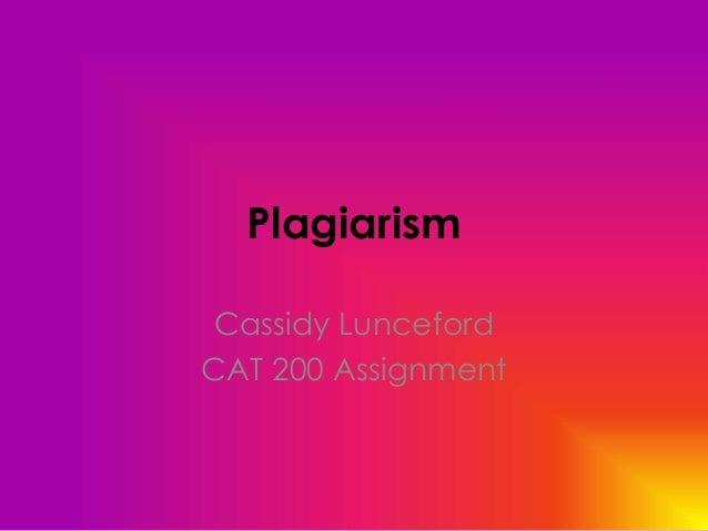 Plagiarism Cassidy Lunceford CAT 200 Assignment