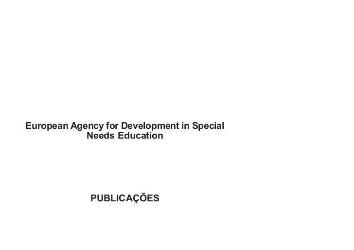 European Agency for Development in Special            Needs Education             PUBLICAÇÕES