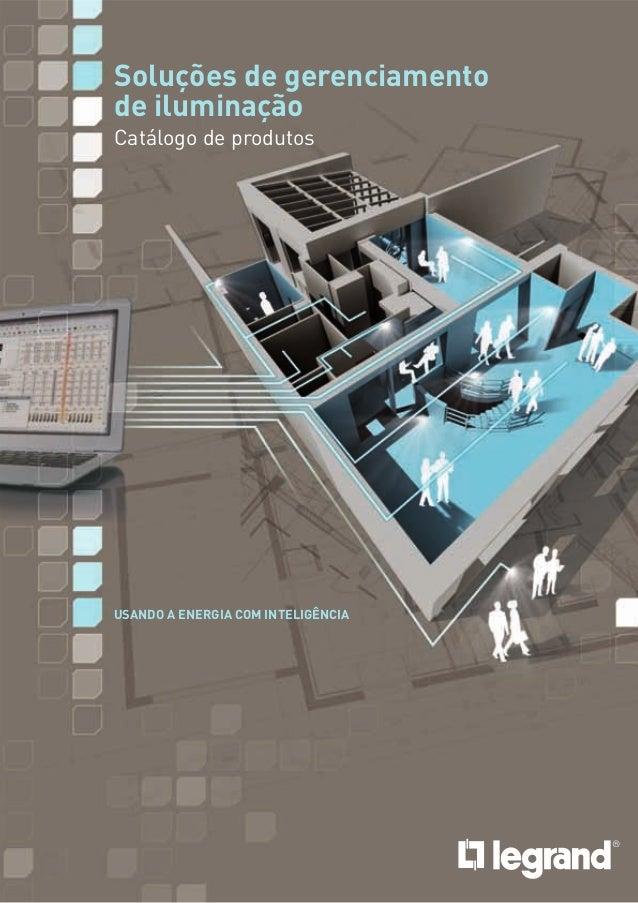 Soluções de gerenciamento de iluminação Catálogo de produtos  USANDO A ENERGIA COM INTELIGÊNCIA