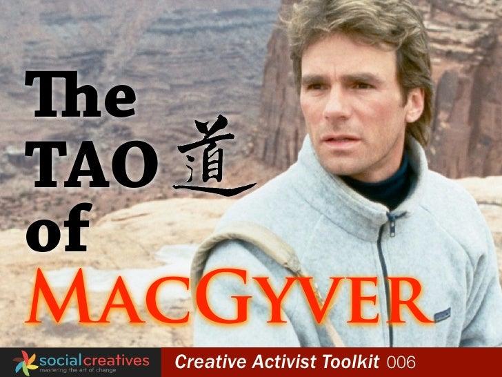 e  TAO  of  MacGyver globalyouthfund   Creative Activist Toolkit 006