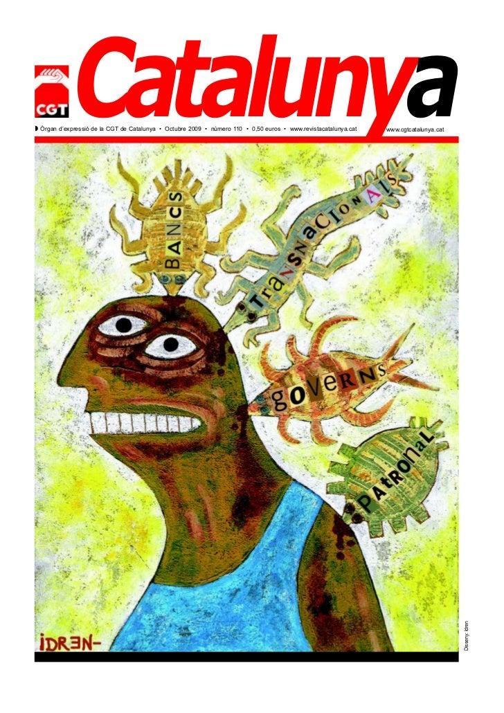 CatalunyaZ Òrgan d'expressió de la CGT de Catalunya • Octubre 2009 • número 110 • 0,50 euros • www.revistacatalunya.cat   ...